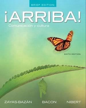Arriba!: Comunicacion y Cultura, Brief Edition Plus Myspanishlab with Pearson Etext -- Access Card Package
