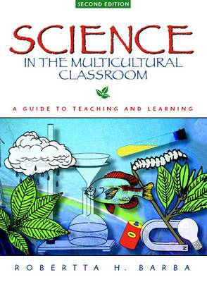 Science in the Multicultural Classroom: A Guide to Teaching and Learning