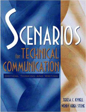 Scenarios for Technical Communication:Critical Thinking and Writing