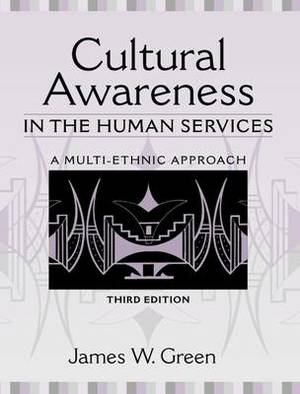 Cultural Awareness in the Human Services: A Multi-Ethnic Approach