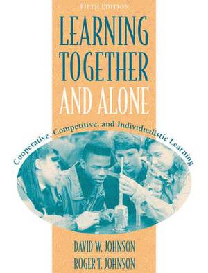 Learning Together and Alone: Co-Operative, Competitive and Individualistic Learning