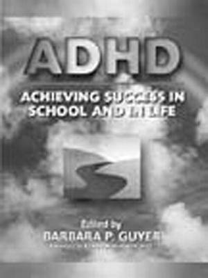 ADHD: Achieving Success in School and in Life