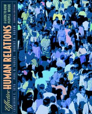 Effective Human Relations: A Guide to People at Work