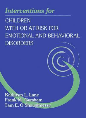 Interventions for Children with or at-Risk for Emotional and Behavioral Disorders