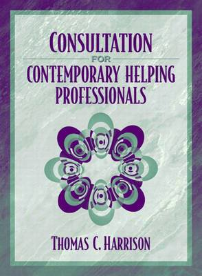 Consultation for Contemporary Helping Professionals