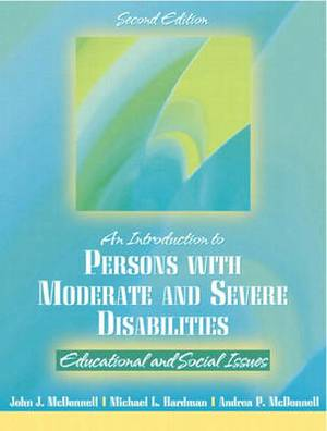 An Introduction to Persons with Moderate and Severe Disabilities: Educational and Social Issues