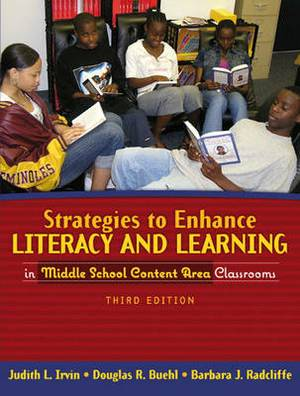 Reading and the Middle School Student: Strategies to Enhance Literacy and Learning in Middle School Content Area Classrooms