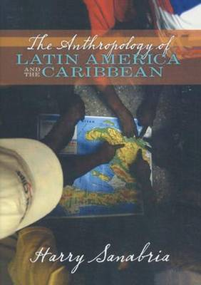 Anthropology of Latin America and the Caribbean