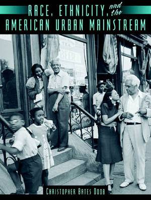 Race, Ethnicity and the American Urban Mainstream