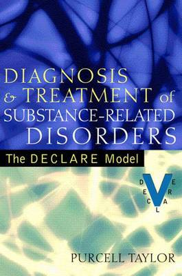 Diagnosis and Treatment of Substance-Related Disorders: The DECLARE Model