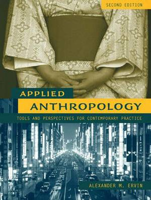 Applied Anthropology: Tools and Perspectives for Contemporary Practice