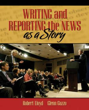 Writing and Reporting the News as a Story