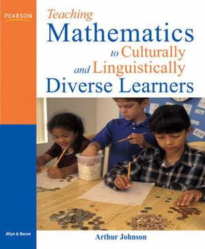 Teaching Mathematics to Culturally and Linguistically Diverse Learners: A Handbook for PreK - 10th Grade Teachers