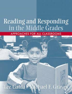 Reading and Responding in the Middle Grades: Approaches for All Classrooms