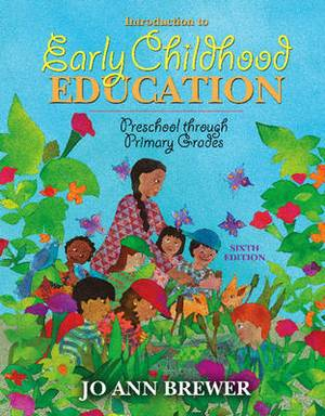 Introduction to Early Childhood Education: Preschool Through Primary Grades