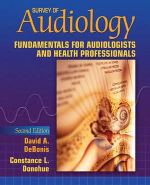 Survey of Audiology: Fundamentals for Audiologists and Health Professionals