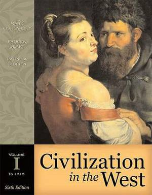 Civilization in the West Volume I to 1715