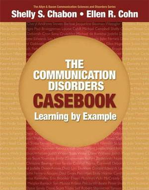 The Communication Disorders Casebook: Learning by Example