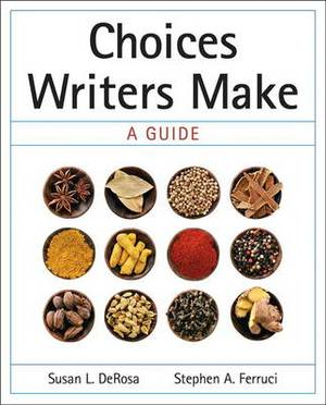Choices Writers Make: A Guide