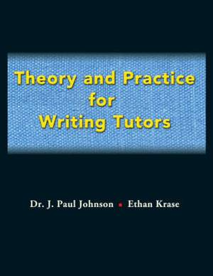 Theory and Practice for Writing Tutors