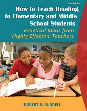 How to Teach Reading to Elementary and Middle School Students: Practical Ideas from Highly Effective Teachers: VangoBooks