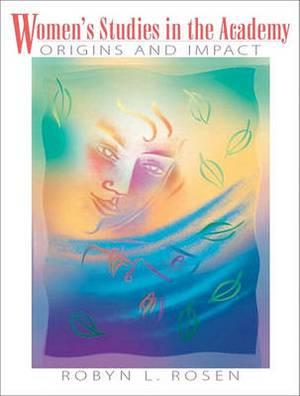 Women's Studies in the Academy: Origins and Impact