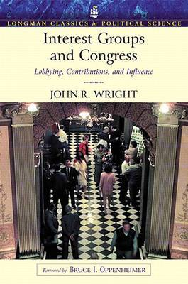 Interest Groups and Congress: Lobbying, Contributions and Influence (Longman Classics Series)- (Value Pack W/Mysearchlab)