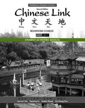 Student Activities Manual for Chinese Link: Beginning Chinese, Traditional Character Version Level 1/Part 1