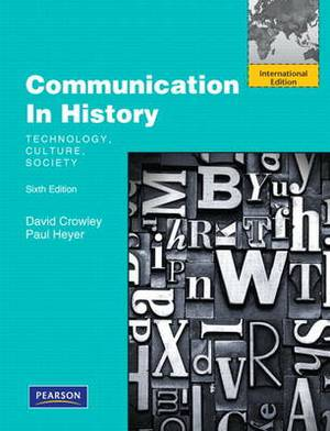 Communication in History: Technology, Culture, Society: International Edition
