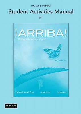 Student Activities Manual for !Arriba!: Comunicacion y cultura