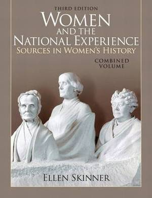 Women and the National Experience: Women and the National Experience Combined Volume