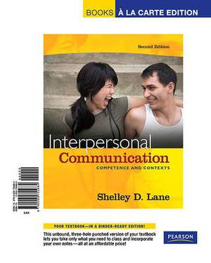 Interpersonal Communication: Competence and Contexts, Books a la Carte Edition