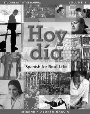 Student Activities Manual for Hoy Dia: Spanish for Real Life: v. 1