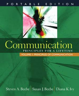 Communication: Principles for a Lifetime: Portable Edition - Volume 1: Principles of Communication (with MyCommunicationLab)