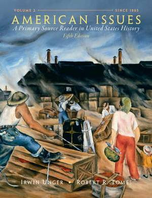 American Issues: A Primary Source Reader in United States History, Volume 2