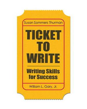 Ticket to Write: Writing Skills for Success