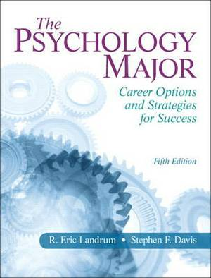 The Psychology Major: Career Options and Strategies for Success