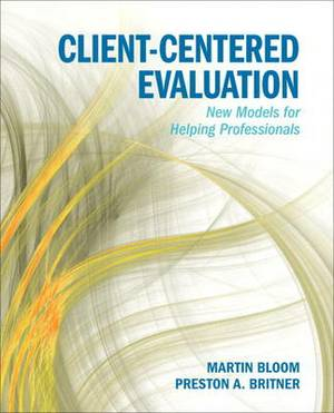 Client-Centered Evaluation: New Models for Helping Professionals