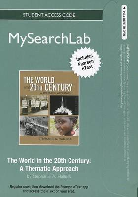 MySearchLab with Pearson Etext -- Standalone Access Card -- for World in the 20th Century: A Thematic Approach