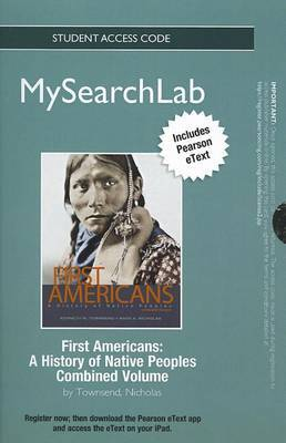 MySearchLab with Pearson Etext - Standalone Access Card - for First Americans: A History of Native People