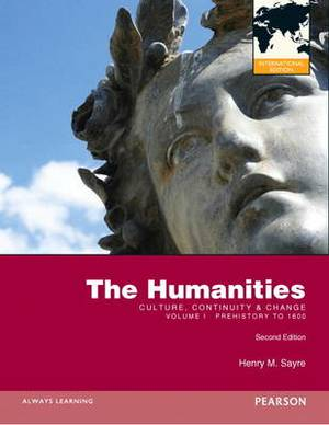 The Humanities: Culture, Continuity and Change, Volume I: Prehistory to 1600