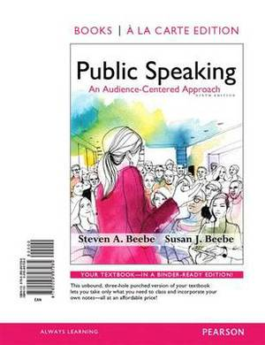 Public Speaking: An Audience-Centered Approach, Books a la Carte Edition