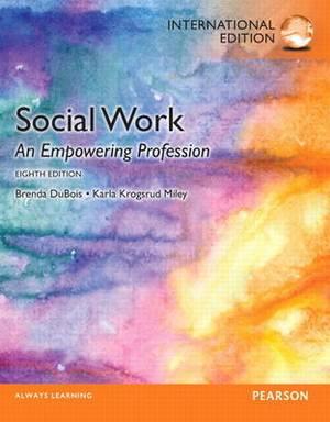 Social Work: An Empowering Profession: International Edition
