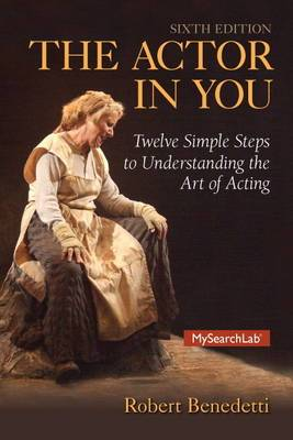 The Actor In You: The Twelve Simple Steps to Understanding the Art of Acting