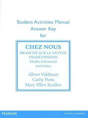 SAM Answer Key for Chez nous: Branche sur le monde francophone, Media -Enhanced Version