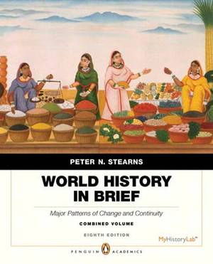 World History in Brief: Major Patterns of Change and Continuity, Combined Volume