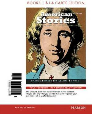 American Stories: A History of the United States, Volume 1, Books a la Carte Edition