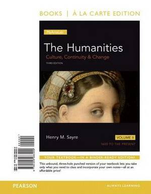 The Humanities, Volume II: Culture, Continuity & Change: 1600 to the Present