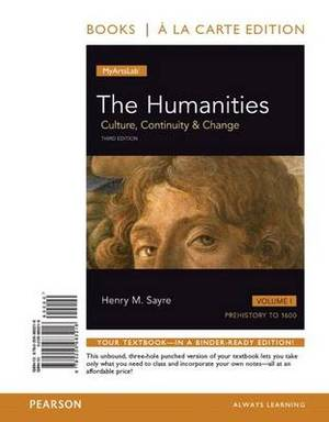 Humanities: Culture, Continuity and Change, The, Volume I, Books a la Carte Edition