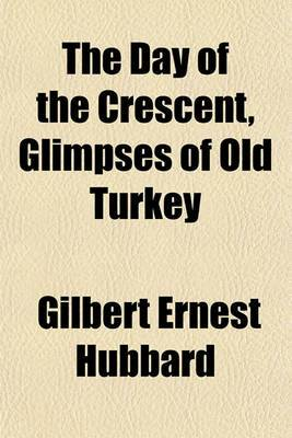 The Day of the Crescent, Glimpses of Old Turkey